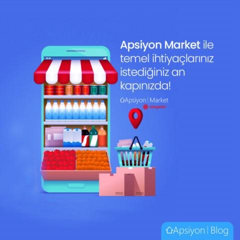 Apsiyon Market ile Keyifli Alışveriş Deneyimi