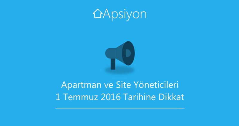 Apartman ve Site Yöneticileri, 1 Temmuz 2016 Tarihine Dikkat!