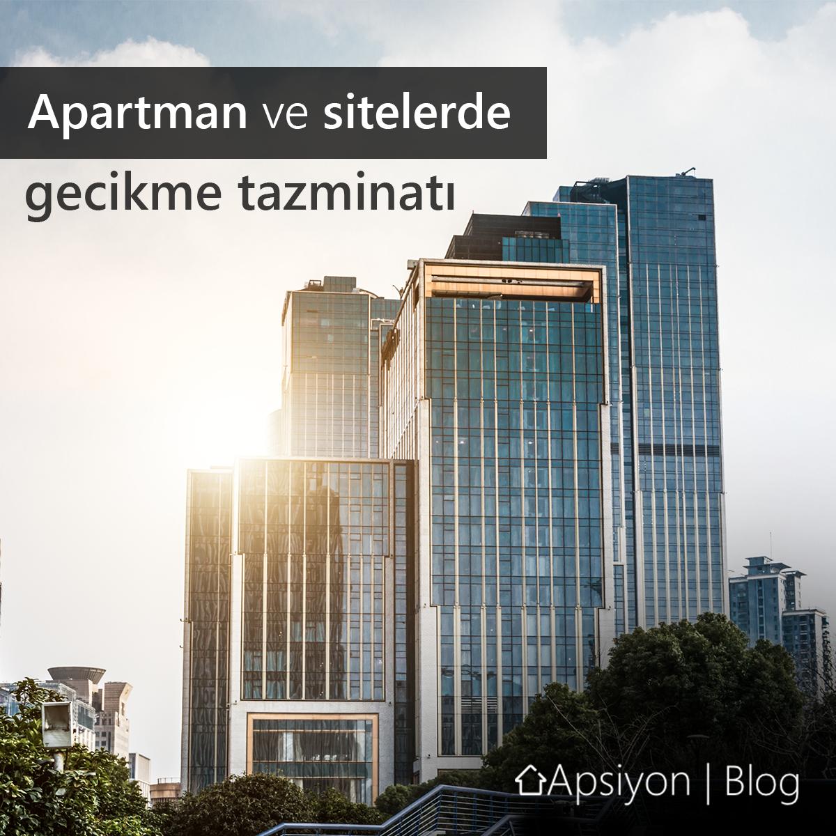 Site ve Apartman Yönetimlerinde Neden Gecikme Tazminatı Uygulanır?