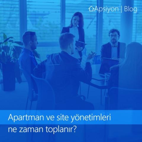 Apartman ve Site Yönetimleri Toplantısı Ne Zaman Yapılır?